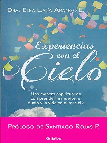Experiencias con el cielo por Elsa Lucía Arango