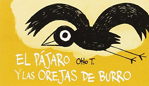 El Pájaro Y Las Orejas De Burro por Thomas Dupuis