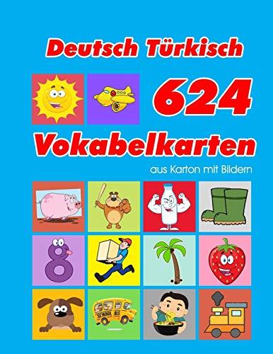 Deutsch Türkisch 624 Vokabelkarten aus Karton mit Bildern: Wortschatz karten erweitern grundschule für a1 a2 b1 b2 c1 c2 und Kinder (Wortschatz deutsch als fremdsprache, Band 7)