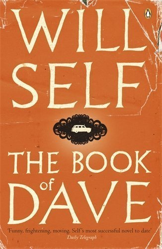 The Book of Dave: A Revelation of the Recent Past and the Distant Future by Will Self (2007-03-01)