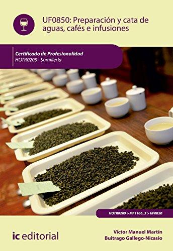 Preparación y cata de aguas, cafés e infusiones. hotr0209 - sumillería por Víctor Manuel Martín Buitrago Gallego-Nicasio