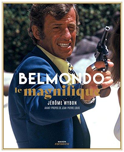 Belmondo, le Magnifique par Wybon Jerome