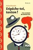 """Afficher """"Une aventure de Tonton Zéro n° 3 Dépêche-toi, tonton !"""""""