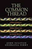The Common Thread: A Story of Science, Politics, Ethics, and the Human Genome (Joseph Henry Press Books)