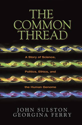 the-common-thread-a-story-of-science-politics-ethics-and-the-human-genome-joseph-henry-press-books