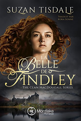 La Belle de Findley (The Clan MacDougall t. 2) par Suzan Tisdale