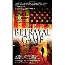 The Betrayal Game by David L Robbins (2009-03-24)