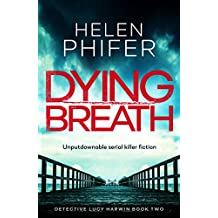 Dying Breath: Unputdownable serial killer fiction (Detective Lucy Harwin crime thriller series Book 2)