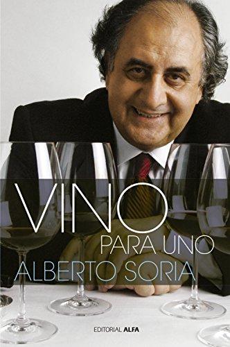 Vino para uno (Gastronómica) por Alberto Soria