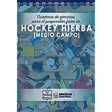 Cuaderno de Ejercicios para el Preparador Físico de Hockey Hierba (Medio Campo)