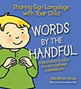 Words By the Handful - Box Set: Sharing Sign Language with Your Child: Four Stories to Get You and Your Child Communicating by Mimi Brian Vance (2010-10-10)