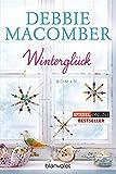 Winterglück: Roman (ROSE HARBOR-REIHE, Band 1) von Debbie Macomber