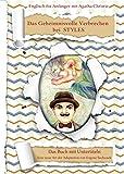 Englisch für Anfänger mit Agatha Christie. Das Geheimnisvolle Verbrechen bei Styles: Das Buch mit Untertiteln - Zweisprachiges Buch Englisch Deutsch - Zweisprachige Lektüre - Paralleltext
