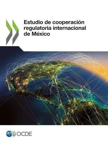 Estudio de cooperación regulatoria internacional de México