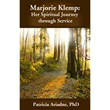 Marjorie Klemp: Her Spiritual Journey through Service (English Edition)