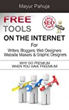 Free Tools On The Internet For Writers, Bloggers, Website Makers & Graphic Designers: + Free SEO Tips (English Edition)