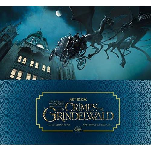 Art Book. Les animaux fantastiques: Les crimes de Grindelwald