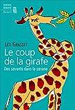 Le coup de la girafe : Des savants dans la savane