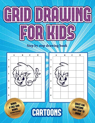 Step by step drawing book (Learn to draw - Cartoons): This book teaches kids how to draw using grids