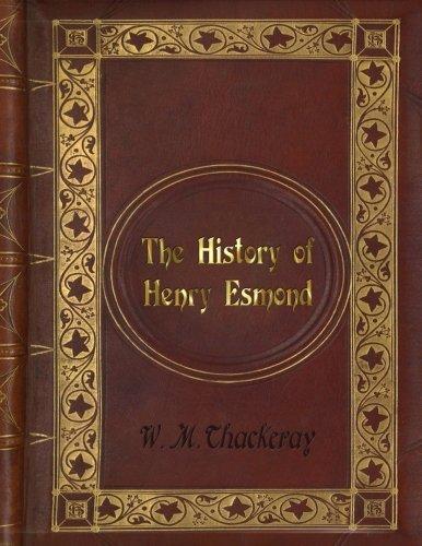 William Makepeace Thackeray - The History of Henry Esmond