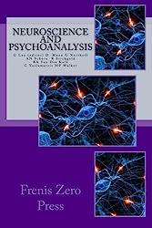 Neuroscience and psychoanalysis: Frenis Zero Press: Volume 1 (Psychoanalysis and Neuroscience)
