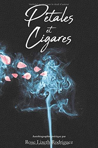 Pétales et Cigares (Livre de poésie) par Rose Lizeth Rodriguez