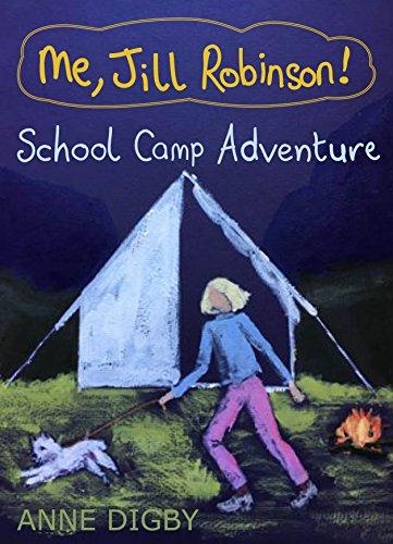 Me, Jill Robinson! School Camp Adventure: {Jill Robinson Series 4} (English Edition)