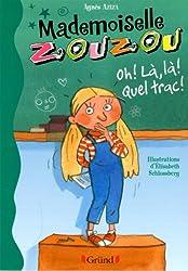 Mlle Zouzou - Tome 3 : Oh ! Là, là ! Quel trac!