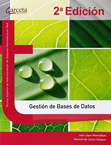 Gestión de Bases de Datos. 2ª Edición (Texto (garceta)) por Iván López Montalbán