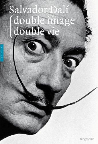 Salvador Dali : Double image, double vie par Thierry Dufrêne