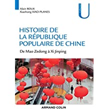 Histoire de la République Populaire de Chine : De Mao Zedong à Xi Jinping (French Edition)