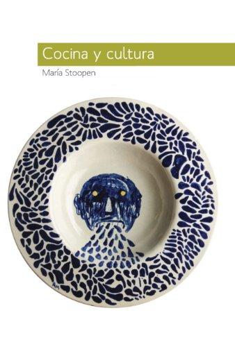 Cocina y cultura por María Stoopen
