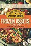 Frozen Assets Lite and Easy: Cook for a Day, Eat for a Month by Deborah Taylor-Hough (2009-06-01)