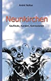 Neunkirchen: Kaufleute, Kunden, Konnexionen
