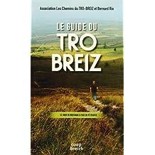 Le guide du Tro-Breiz : Le tour de Bretagne à pied en 47 étapes