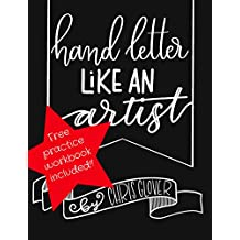 Hand Letter Like An Artist (Hand Lettering Book 1) (English Edition)