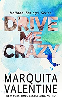 Drive Me Crazy: Holland Springs Series, Book 1(Contemporary Romance) (English Edition) von [Valentine, Marquita]