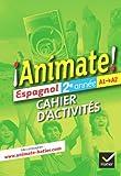Espagnol 2e année A1-A2 Animate ! : Cahier d'activités