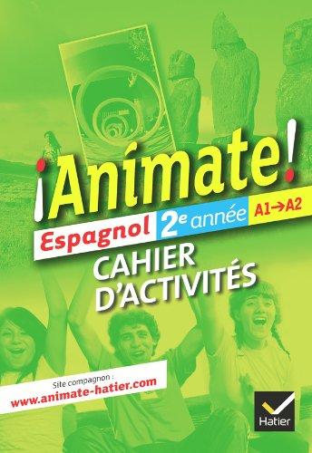Animate Espagnol 2e année éd. 2012 - Cahier d'activités