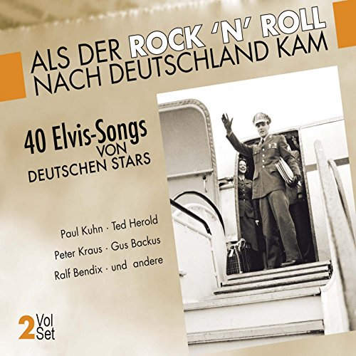 Als der Rock \'n\' Roll nach Deutschland kam (40 Elvis Hits von Stars auf deutsch gesungen)