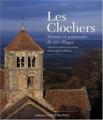 Les clochers : Histoire et patrimoine de nos villages