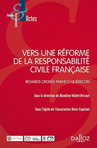 Vers une réforme de la responsabilité civile française. Regards croisés franco-québécois - Nouveauté par  Blandine Mallet-Bricout