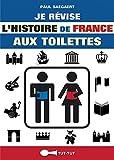 Je révise l'histoire de France aux toilettes (French Edition)