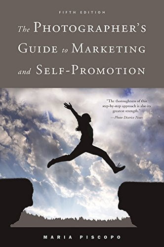 The Photographer\'s Guide to Marketing and Self-Promotion
