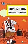 Turismo hoy: ganadores y perdedores par Varios autores