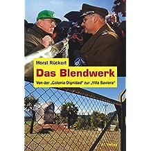 """Das Blendwerk: Von der """"Colonia Dignidad"""" zur """"Villa """"Baviera"""""""