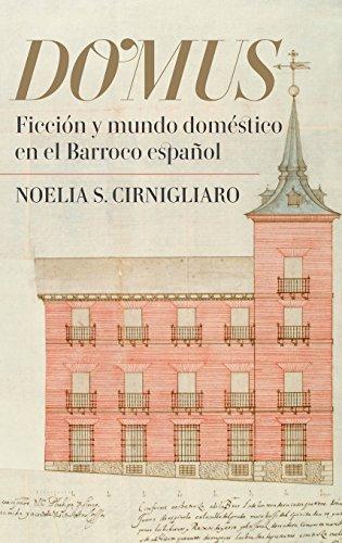 Domus: Ficción y mundo doméstico en el Barroco español (349) (Coleccion Tamesis: Serie A, Monografias) por Noelia S. Cirnigliaro