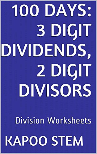 100 Division Worksheets with 3-Digit Dividends, 2-Digit Divisors: Math Practice Workbook (100...