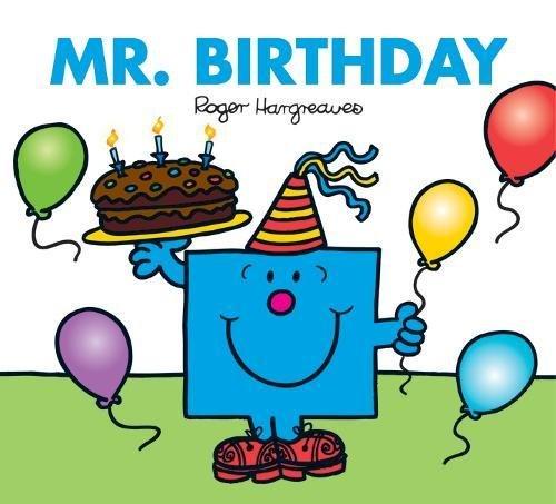 Mr. Birthday (Mr. Men & Little Miss Celebrations)