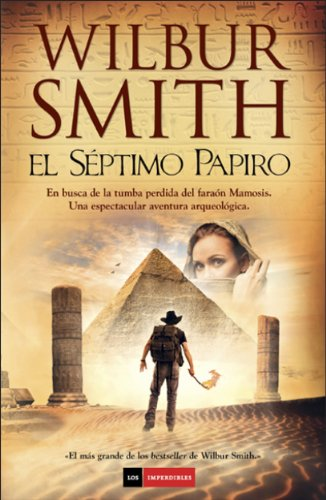 EL SEPTIMO PAPIRO (Los imperdibles) por Wilbur Smith
